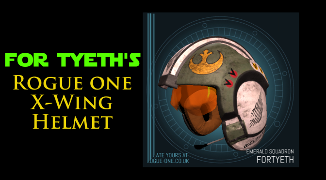 For Tyeth's Rogue One X-Wing Helmet!