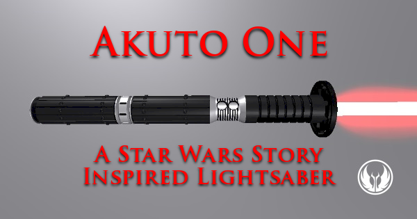 Akuto One – A Star Wars Story Inspired Lightsaber