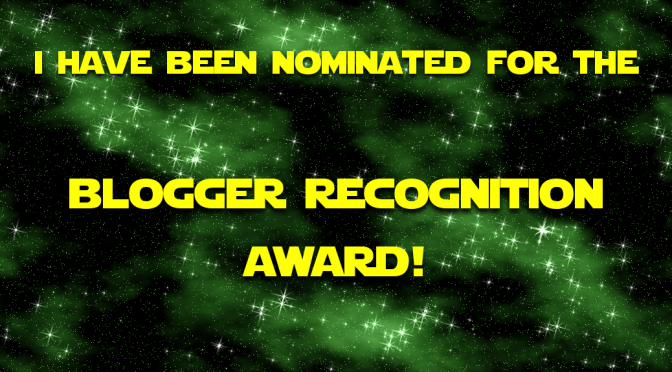 Blogger Recognition Award (I have been Nominated)