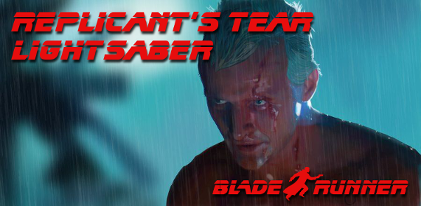 Replicant's Tear Lightsaber (Inspired by Roy Batty in Blade Runner)