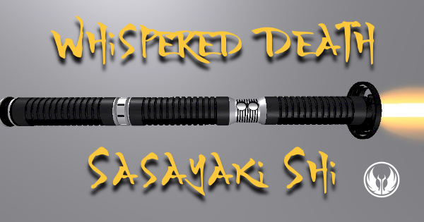 Sasayaki Shi – Whispered Death Lightsaber