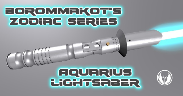 Aquarius Lightsaber – Borommakot's Zodiac Series