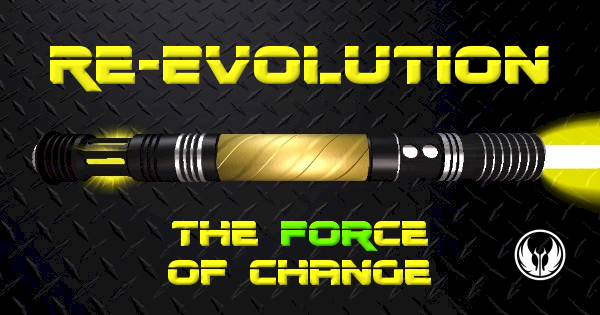 Re-Evolution Lightsaber -The (For)ce of Change
