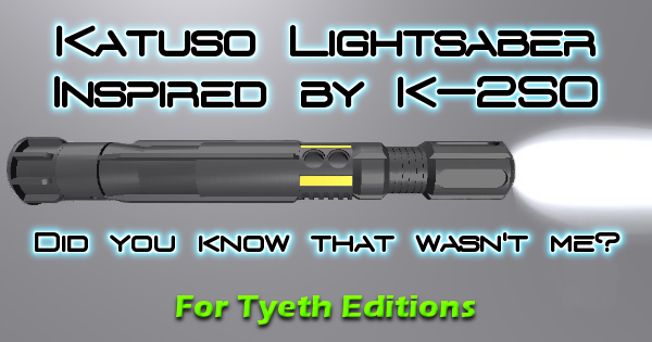 Katuso Lightsaber 2- K-2SO now has new colours!