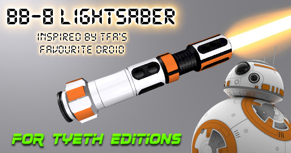 BB-8 Lightsaber – Inspired by TFA's favourite droid