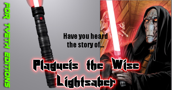 "Plagueis Lightsaber – Weapon of the ""Wise"""