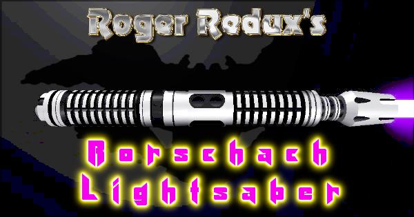 Rorschach Lightsaber – A Roger Redux Design