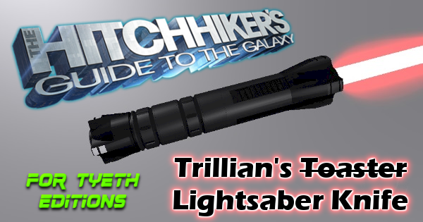 Trillian's Toaster – Lightsaber Knife