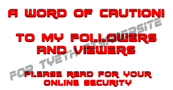 A Word Of Caution! – Please read for your online security