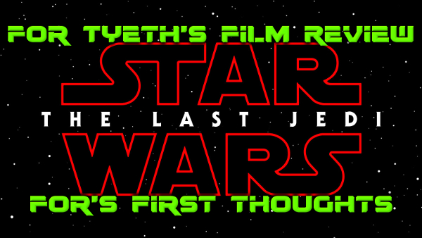 The Last Jedi – For's First Thoughts
