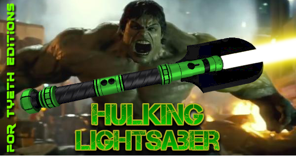 Hulking Lightsaber – Inpsired by the Big Green!