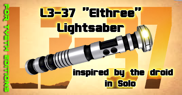 """L3-37 """"Elthree"""" Lightsaber – Inspired by the droid in Solo"""