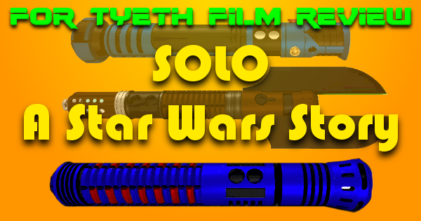 SOLO A Star Wars Story (Non-Spoiler Review by For)