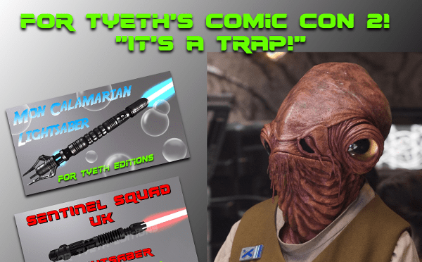 "For Tyeth's Comic Con 2 – ""It's a Trap!"" (pic heavy)"