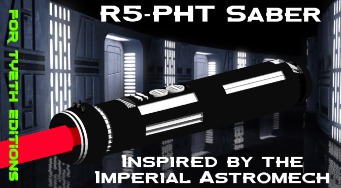 R5-PHT Saber – Inspired by the Imperial Astromech