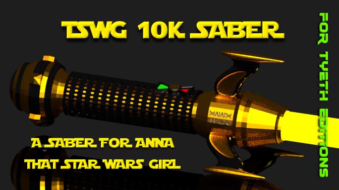 TSWG 10K Saber for That Star Wars Girl