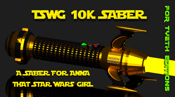 TSWG 10K Saber for That Star Wars Girl