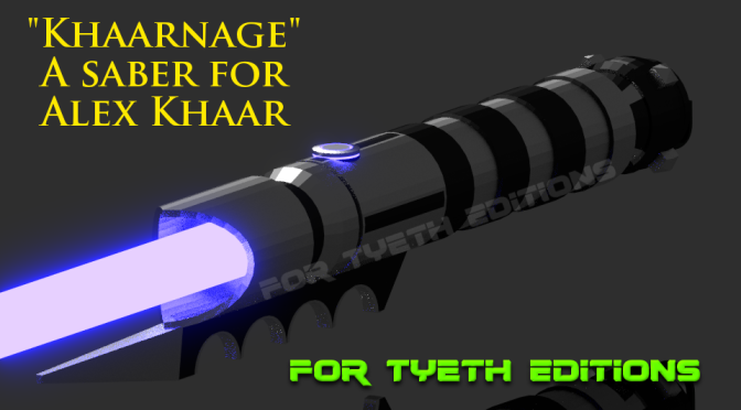 """Khaarnage"" a saber for Alex Khaar – Inspired by Lady Revan's FanFiction"