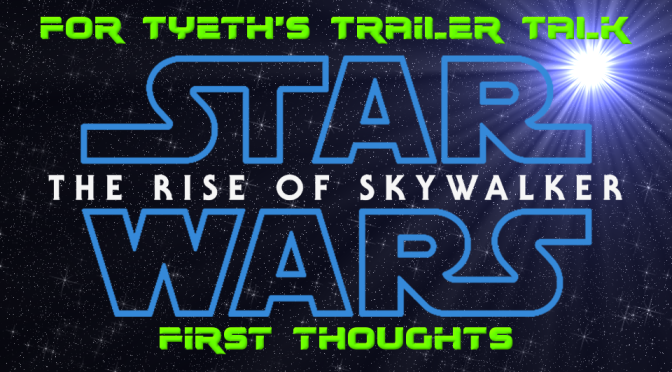 The Rise of Skywalker final trailer has dropped – For's first thoughts