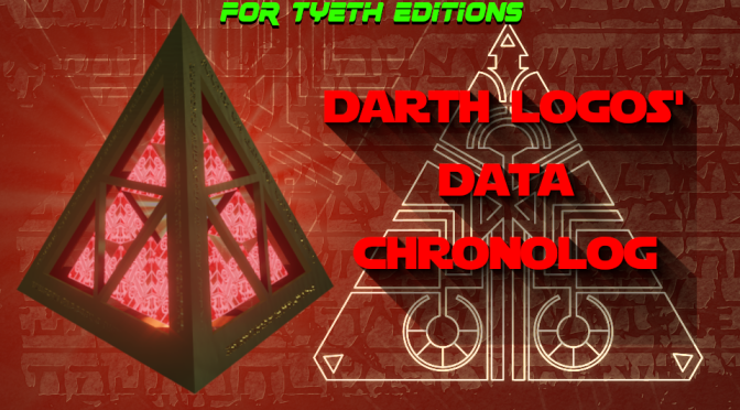Darth Logos' Data Chronolog – I'm branching out into new items!
