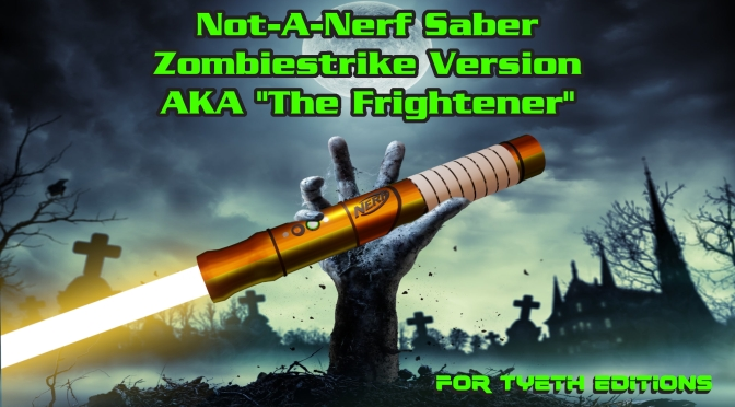 Not-a-Nerf Saber: The Frightener – For's Third Mod