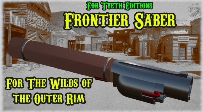 """""""Frontier Saber"""" for the wilds of the Outer Rim"""